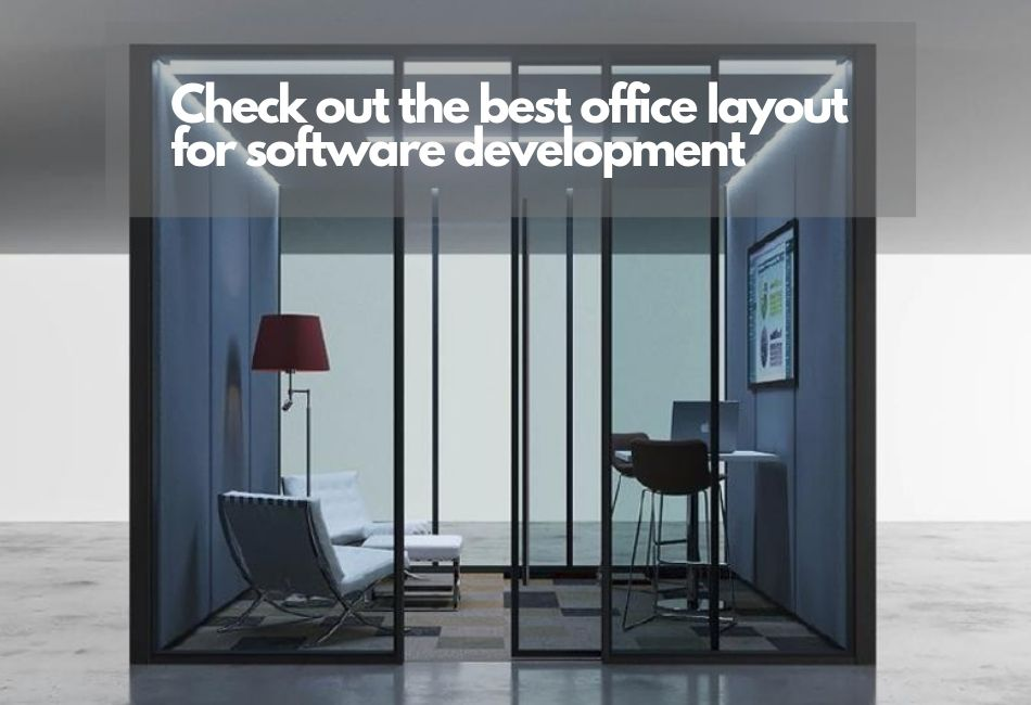 Best Office Layout For Software Development With Pictures
