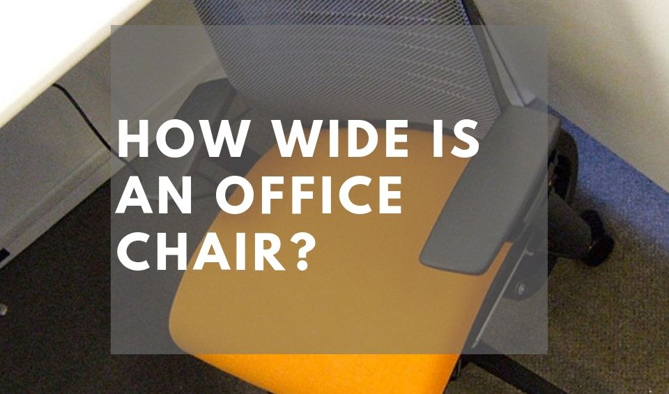 How Wide Is An Office Chair?