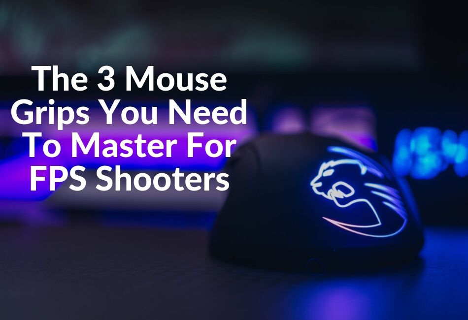 How To Hold A Mouse For FPS Games On Any Computer Desk