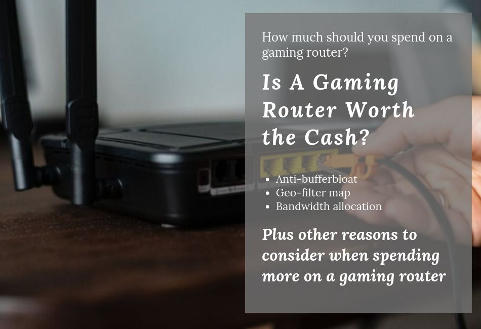 How Much to Spend On A Gaming Router And Why You May Use It At The Office
