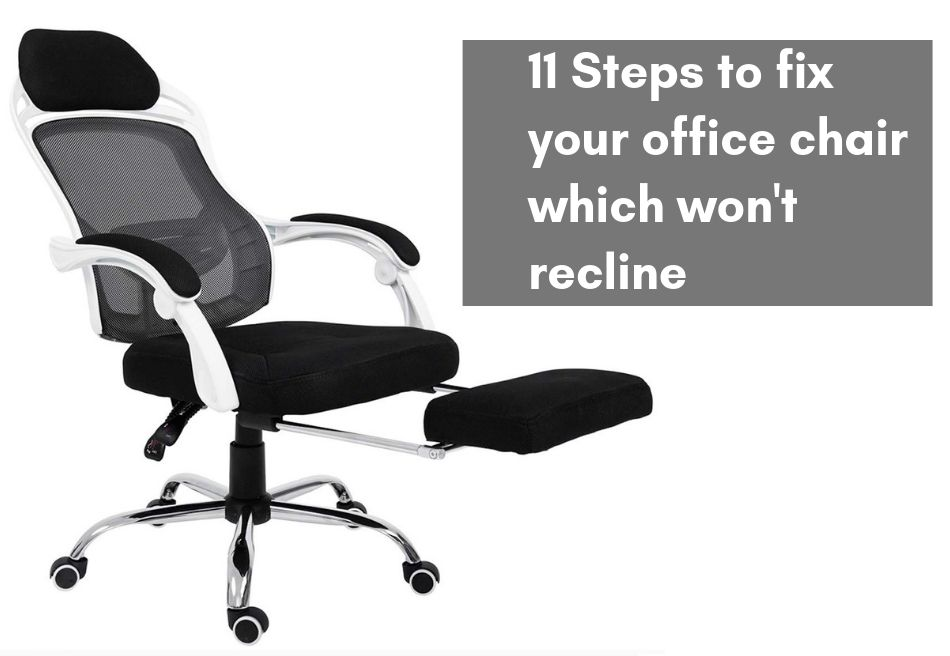 Office Chair Won't Recline – How To Fix It Yourself